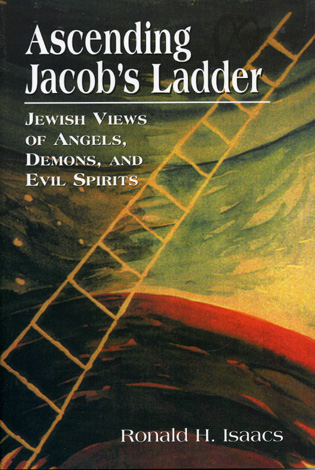 Cover image for the book Ascending Jacob's Ladder: Jewish Views of Angels, Demons, and Evil Spirits