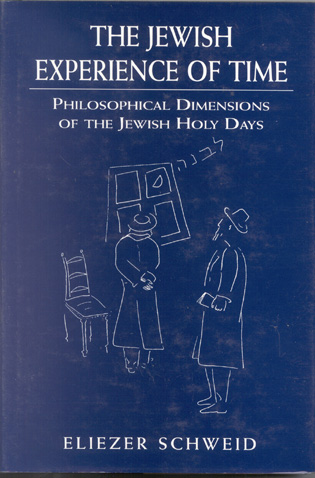 Cover image for the book The Jewish Experience of Time: Philosophical Dimensions of the Jewish Holy DaysPhilosophical Dimensions of the Jewish Holy DaysPhilosophical Dimensions of the Jewish Holy Days