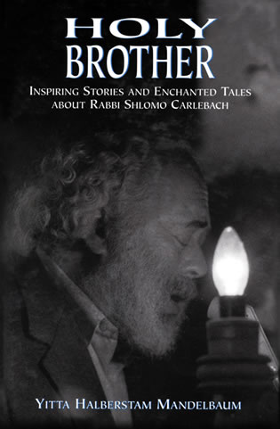 Cover image for the book Holy Brother: Inspiring Stories and Enchanted Tales about Rabbi Shlomo Carlebach
