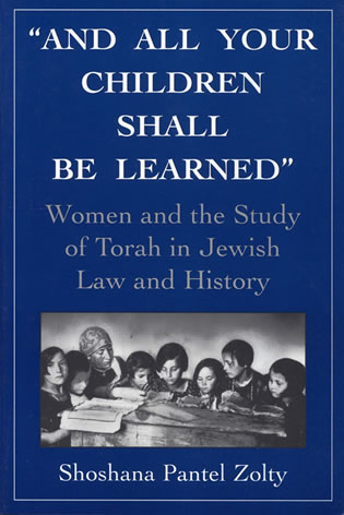 Cover image for the book And All Your Children Shall Be Learned: Women and the Study of the Torah in Jewish Law and History