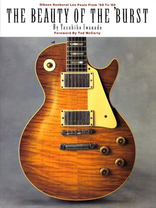 Cover image for the book The Beauty of the 'Burst: Gibson Sunburst Les Pauls from '58 to '60