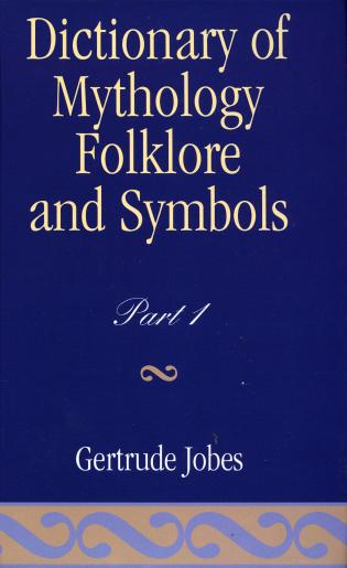 Cover image for the book Dictionary of Mythology, Folklore and Symbols, Volume 1 & 2
