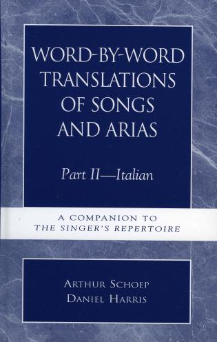 Cover image for the book Word-by-Word Translations of Songs and Arias, Part II: Italian: A Companion to the Singer's Repertoire