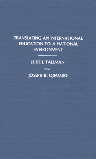 Cover image for the book Translating an International Education to a National Environment: Papers Presented at the International Doctoral Student Conference Sponsored by the Doctoral Guild at the University of Pittsburgh School of Library and Information Science, September 23-25, 1988