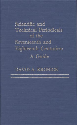 Cover image for the book Scientific and Technical Periodicals of the Seventeenth and Eighteenth Centuries: A Guide