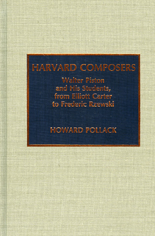 Cover image for the book Harvard Composers: Walter Piston and His Students, from Elliot Carter to Frederic Rzewski