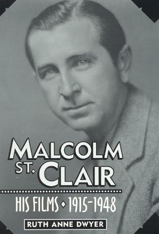 Cover image for the book Malcolm St. Clair: His Films, 1915-1948
