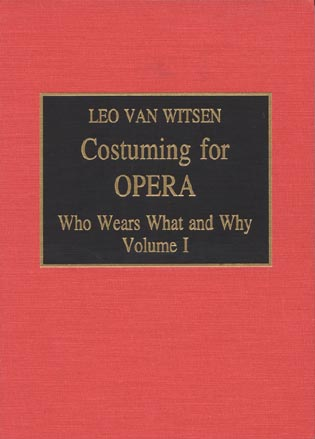 Cover image for the book Costuming for Opera: Who Wears What and Why, Volume 2