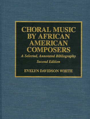 Cover image for the book Choral Music by African-American Composers: A Selected, Annotated Bibliography