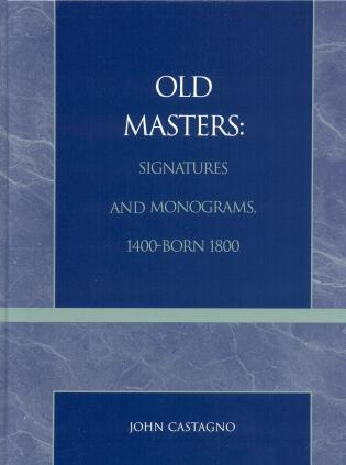 Cover image for the book Old Masters Signatures and Monograms, 1400-Born 1800