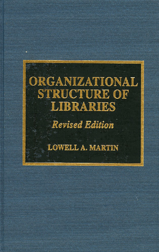 Cover image for the book Organizational Structure of Libraries, Revised Edition