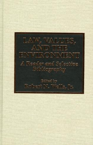 Cover image for the book Law, Values, and the Environment: A Reader and Selective Bibliography