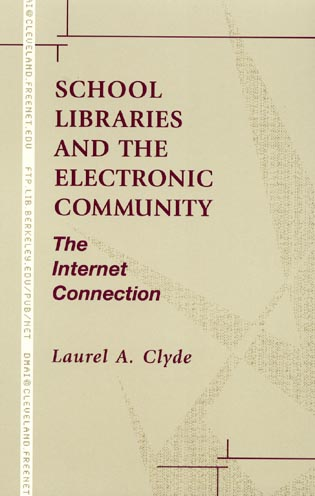 Cover image for the book School Libraries and the Electronic Community: The Internet Connection