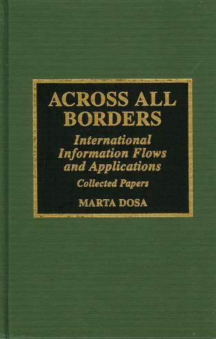 Cover image for the book Across All Borders: International Information Flows and Applications: Collected Papers