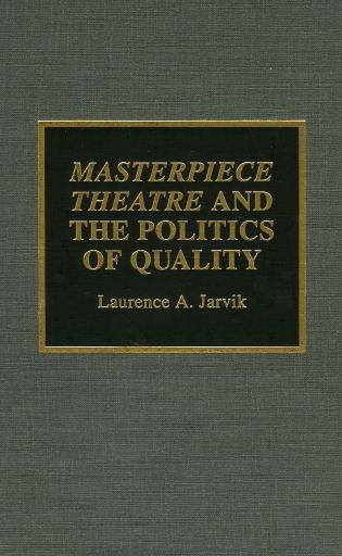 Cover image for the book Masterpiece Theatre and the Politics of Quality