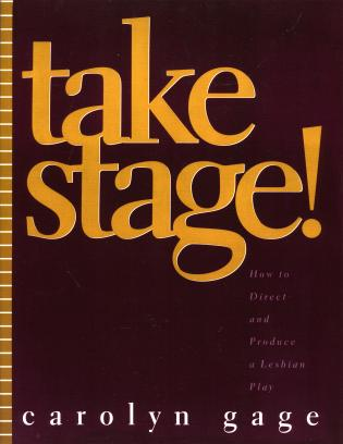 Cover image for the book Take Stage!: How to Direct and Produce a Lesbian Play