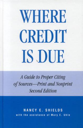 Cover image for the book Where Credit is Due: A Guide to Proper Citing of Sources - Print and Nonprint, Revised Edition