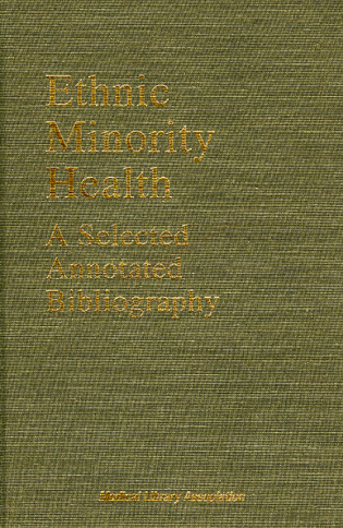 Cover image for the book Ethnic Minority Health: A Selected, Annotated Bibliography