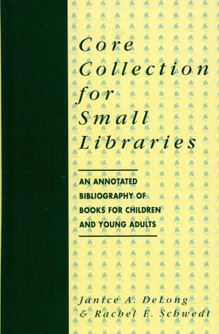 Cover image for the book Core Collection for Small Libraries: An Annotated Bibliography of Books for Children and Young Adults