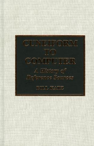 Cover image for the book Cuneiform to Computer: A History of Reference Sources