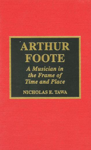Cover image for the book Arthur Foote: A Musician in the Frame of Time and Place