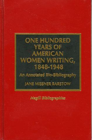 Cover image for the book One Hundred Years of American Women Writing, 1848-1948: An Annotated Bio-Bibliography