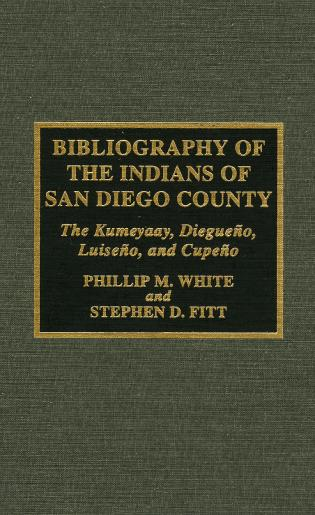 Cover image for the book Bibliography of the Indians of San Diego County: The Kumeyaay, Diegueno, Luiseno, and Cupeno