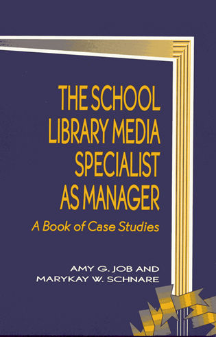 Cover image for the book The School Library Media Specialist as Manager: A Book of Case Studies