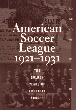 Cover image for the book The American Soccer League: The Golden Years of American Soccer 1921-1931