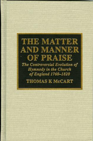 Cover image for the book The Matter and Manner of Praise: The Controversial Evolution of Hymnody in the Church of England, 1760-1820