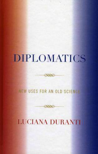 Cover image for the book Diplomatics: New Uses for an Old Science