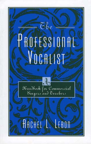 Cover image for the book The Professional Vocalist: A Handbook for Commercial Singers and Teachers
