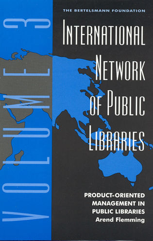 Cover image for the book International Network of Public Libraries: Product-Oriented Management in Public Libraries, Volume 3