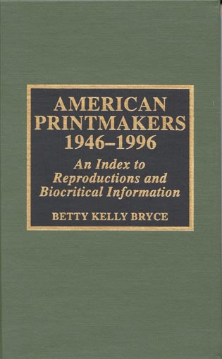 Cover image for the book American Printmakers, 1946-1996: An Index to Reproductions and Biocritical Information