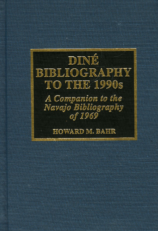Cover image for the book Dine Bibliography to the 1990s: A Companion to the Navajo Bibliography of 1969