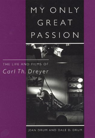 Cover image for the book My Only Great Passion: The Life and Films of Carl Th. Dreyer