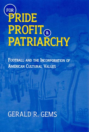 Cover image for the book For Pride, Profit, and Patriarchy: Football and the Incorporation of American Cultural Values
