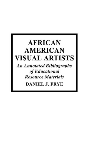 Cover image for the book African-American Visual Artists: An Annotated Bibliography of Educational Resource Materials