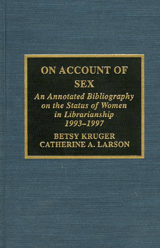 Cover image for the book On Account of Sex: An Annotated Bibliography on the Status of Women in Librarianship