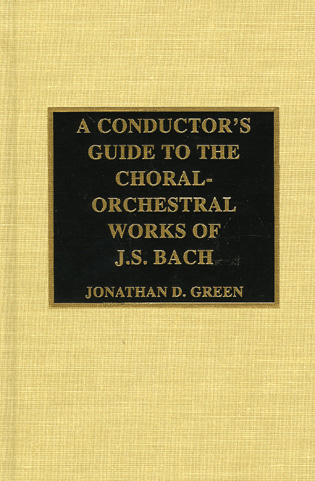 Cover image for the book A Conductor's Guide to the Choral-Orchestral Works of J. S. Bach