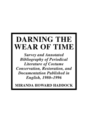 Cover image for the book Darning the Wear of Time: Survey and Annotated Bibliography of Periodical Literature of Costume Conservation, Restoration, and Documentation