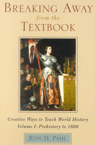 Cover image for the book Breaking Away from the Textbook: Creative Ways to Teach World History, Volume I