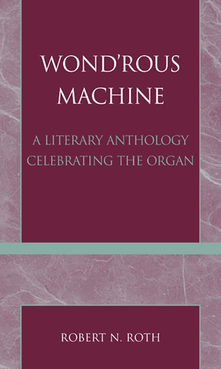 Cover image for the book Wond'rous Machine: A Literary Anthology Celebrating the Organ