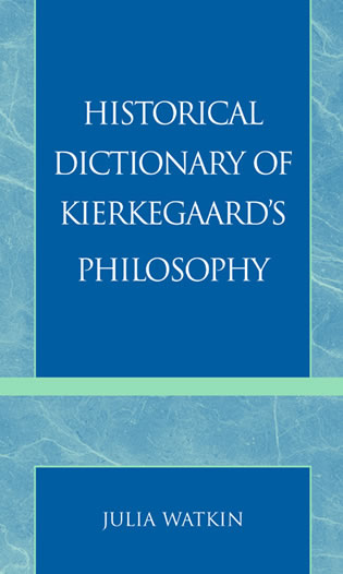 Cover image for the book Historical Dictionary of Kierkegaard's Philosophy
