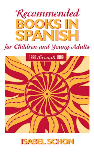 Cover image for the book Recommended Books in Spanish for Children and Young Adults: 1996 through 1999