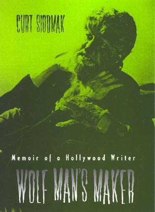 Cover image for the book Wolf Man's Maker: Memoir of a Hollywood Writer