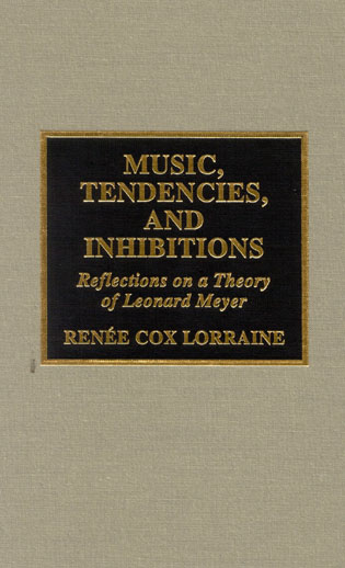 Cover image for the book Music, Tendencies, and Inhibitions: Reflections on a Theory of Leonard Meyer