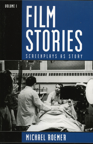 Cover image for the book Film Stories: Screenplays as Story, Volume 1