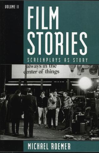Cover image for the book Film Stories: Screenplays as Story, Volume 2