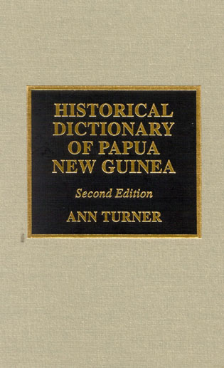 Cover image for the book Historical Dictionary of Papua New Guinea, Second Edition